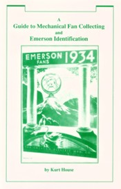 A Guide to Collecting Mechanical Fans and An Emerson Identification Manual